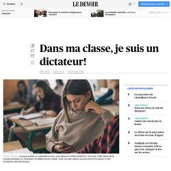 Dans ma classe, je suis un dictateur!
