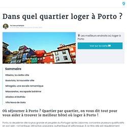 Dans quel quartier loger à Porto ?