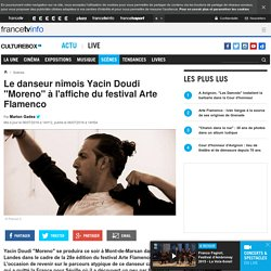 "Le danseur nîmois Yacin Doudi ""Moreno"" à l'affiche du festival Arte Flamenco"
