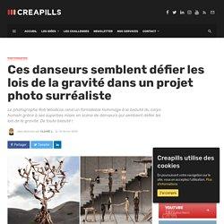 Ces danseurs semblent défier les lois de la gravité dans un projet photo surréaliste - Creapills