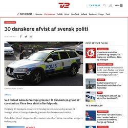 30 danskere afvist af svensk politi - TV 2