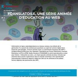 #Danslatoile, une série animée d'éducation au Web