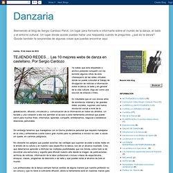 Danzaria: TEJIENDO REDES… Las 10 mejores webs de danza en castellano. Por Sergio Cardozo