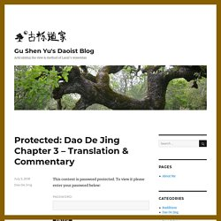 Gu Shen Yu's Daoist Blog – Articulating the view & method of Laozi's wuweidao