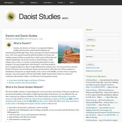 The Daoist Studies website offers news, information, bibliography for the study of Daoism (Taoism) China's Indigenous Religion