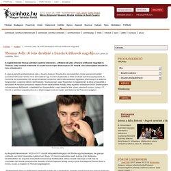 Színház.hu : Thomas Jolly 18 órás darabjáé a francia kritikusok nagydíja