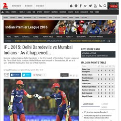 IPL 2015: Delhi Daredevils vs Mumbai Indians - As it happened...