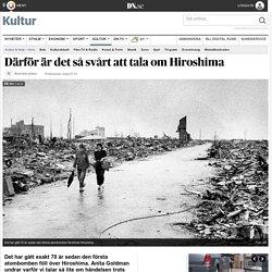 Därför är det så svårt att tala om Hiroshima