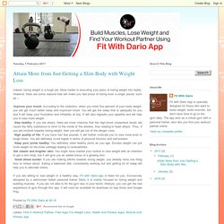 Fit With Dario App: Attain More from Just Getting a Slim Body with Weight Loss