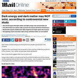 Dark energy and dark matter may not exist, study says