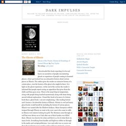 Dark Impulses: The Ghosts of Illinois