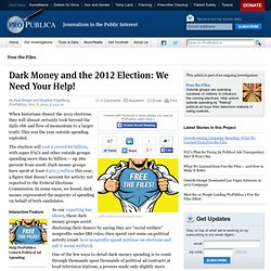 Dark Money and the 2012 Election: We Need Your Help!