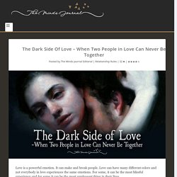 The Dark Side Of Love - When Two People in Love Can Never Be Together