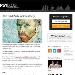The Dark Side of Creativity
