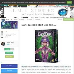 Dark Tales: Il était une fois... - Les actualités - Tric Trac