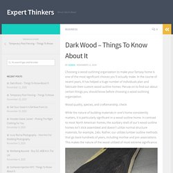 Dark Wood – Things To Know About It