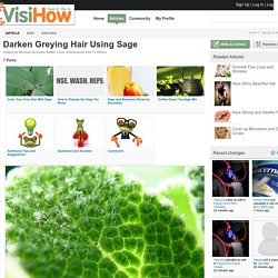 Darken Greying Hair Using Sage - VisiHow