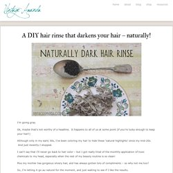 Darken your hair with a DIY sage rinse