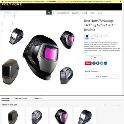 Best Auto Darkening Welding Helmet 2017 Reviews - Polyvore