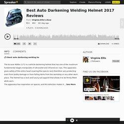 Best Auto Darkening Welding Helmet 2017 Reviews