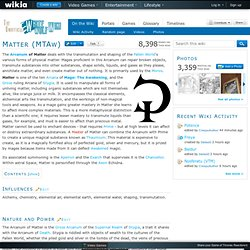 Matter (MTAw) - White Wolf Wiki - World of Darkness, Exalted, Trinity Universe and Sword & Sorcery