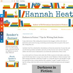 Hannah Heath: Darkness in Fiction: 7 Tips for Writing Dark Stories