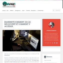Darknet : Comment je l'ai découvert et comment y accéder- Parlons Geek