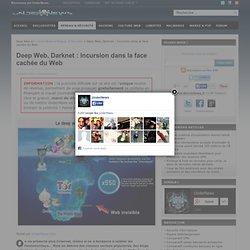 Deep Web, Darknet : Incursion dans la face cachée du Web