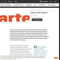Darknet, le web à l'état brut