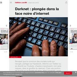 Darknet : plongée dans la face noire d'internet