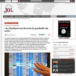 «Le Darknet est devenu la poubelle du web»