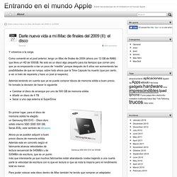 Darle nueva vida a mi iMac de finales del 2009 (II): el disco