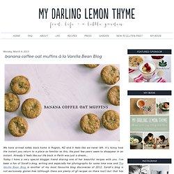 banana coffee oat muffins à la Vanilla Bean Blog