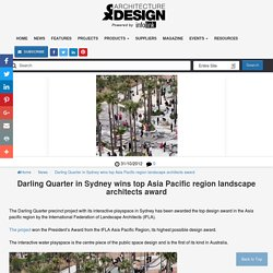 Darling Quarter in Sydney wins top Asia Pacific region landscape architects award
