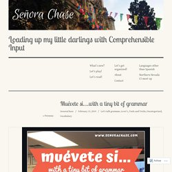 Muévete si….with a tiny bit of grammar – Loading up my little darlings with C...