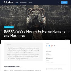 DARPA: We're Moving to Merge Humans and Machines