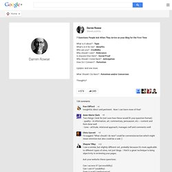 Darren Rowse - Google+ - 7 Questions People Ask When They Arrive on your Blog for…