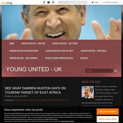 See What Darren Huston Says On Tourism Target of East Africa
