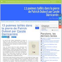 13 poèmes taillés dans la pierre de Patrick Dubost par Carole Darricarrère, les parutions, l'actualité poétique sur Sitaudis.fr