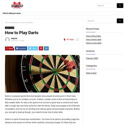 How to play darts: A must read for rookies and newcomers to the sport.