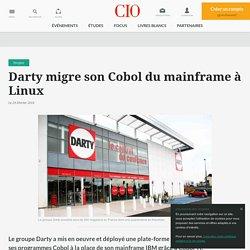 Darty migre son Cobol du mainframe à Linux