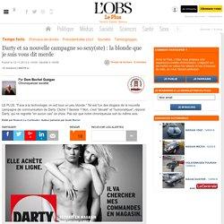 Darty et sa nouvelle campagne so sexy(ste) : la blonde que je suis vous dit merde