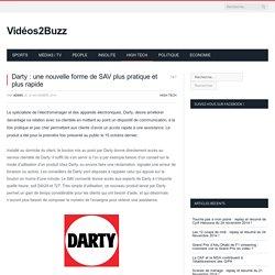 Darty: une nouvelle forme de SAV plus pratique et plus rapide