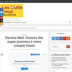 Darwin Mail. Donnez des super pouvoirs à votre compte Gmail