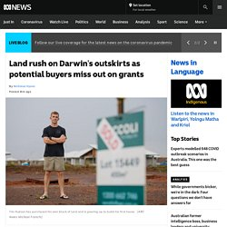 Land rush on Darwin's outskirts as potential buyers miss out on grants