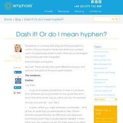 Dash it! Or do I mean hyphen? - Emphasis