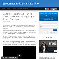 Google Apps For Education Tips & TricksGoogle Plus Hangout: How to easily use the new Google Apps Admin Dashboard