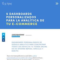 5 dashboards personalizados para la analítica de tu e-commerce