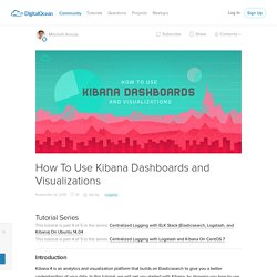 How To Use Kibana Dashboards and Visualizations