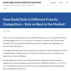 How DashClicks is Different from Its Competitors - Rely on Best in the Market!